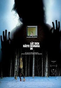 Let the Right One In. 2008 Swedish horror film by Tomas Alfredson. Hands down the best vampire movie I've seen.