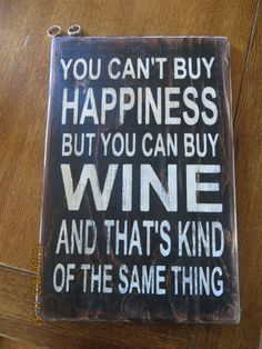 Hey, I found this really awesome Etsy listing at https://www.etsy.com/listing/159599541/wood-sign-money-cant-buy-happinesswine