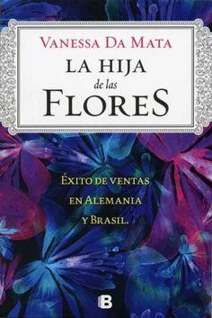 La hija de las flores/ The Daughter of the Flowers