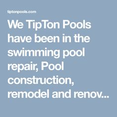 We TipTon Pools have been in the swimming pool repair, Pool construction, remodel and renovation with competitively priced programs for every customer in Knoxville. Providing quality service is what we stand by here at TipTon Pools Service.