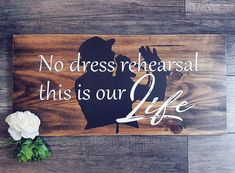 no dress rehearsal. Ahead by a century Painted Wood Signs, Wooden Signs, Hand Painted, Tragically Hip Lyrics, Family Name Signs, Rehearsal Dress, Paper Crafts, Diy Crafts, Painting On Wood