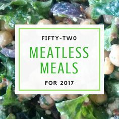 Here are 52 Meatless Meals for 2017 - one for each Monday of the year to help you celebrate Meatless Mondays and enjoy the benefits of going meatless.