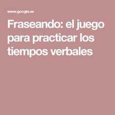 Fraseando: el juego para practicar los tiempos verbales