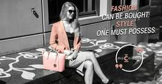 You can buy fashion; but you can't buy style! #fashionquote #bags #summer