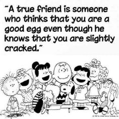 """Reminds me of my momma saying """"you're a good egg, Charlie Brown"""" as one of her ways of """"I love you"""" 😊 Peanuts Quotes, Snoopy Quotes, Snoopy Love, Snoopy And Woodstock, Snoopy Pictures, Snoopy Images, Funny Quotes, Life Quotes, Hug Quotes"""