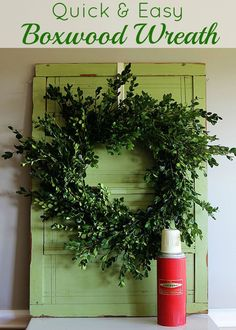 Learn how to make a super quick and easy boxwood wreath. And did I mention it is cheap? It includes a video too!!! Perfect for the holidays, yet looks great any time of the year.
