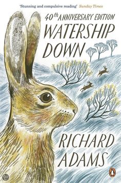 Watership Down. anniversary edition of Richard Adams' picaresque saga about a motley band of rabbits - Watership Down is one of the most beloved novels of our time. 100 Best Books, Good Books, Books To Read, My Books, Amazing Books, Film Books, Best Children Books, Childrens Books, Watership Down Book