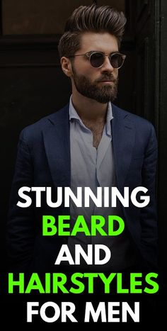 Stunning Beard and Hairstyles for Men