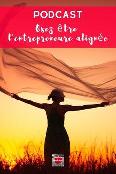 #PODCAST Osez être l'entrepreneure alignée avec vos valeurs et aspirations via @sophieturpaud
