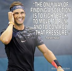 Psych Quotes, Male Athletes, Raging Bull, Rafael Nadal, Athletic Men, Roger Federer, Tennis Players, The Only Way, Clay
