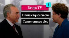 Dilma esqueceu que Temer era seu vice.