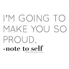 Proving to myself everyday that I'm worth it! Take pride in your day and in yourself. Write your goals down for the week cross them off as you go and be proud of what you've accomplished. Don't be hard on yourself for the things you didn't get done or that you failed at. It's a process not instant success.