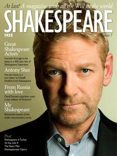 Shakespeare magazine 07 Kenneth Branagh is cover star of Shakespeare Magazine 07, as the issue's theme is Great Shakespeare Actors.