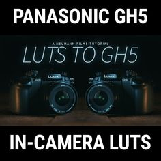 How To Add In-Camera Custom LUTs to the Panasonic GH5