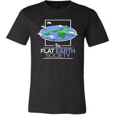 Flat Earth Society Funny Theory Conspiracy T-shirt