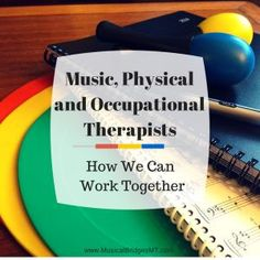 Music, Physical and Occupational Therapists: How We Can Work Together