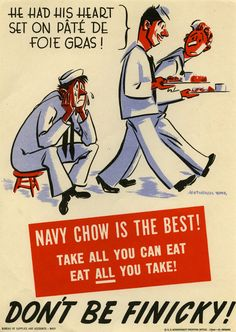 U.S. Navy Bureau of Supplies and Accounts poster, 1944  My great uncle learned to cook in the Navy