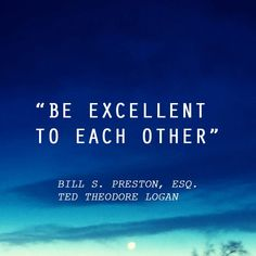 Image result for be excellent to each other quote
