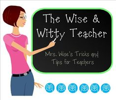 The Wise & Witty Teacher  This teacher has some amazing ideas.  Thanks Mrs. Wise!