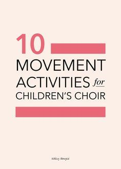 10 fun movement games and activities for children's choir - a perfect way to teach musical concepts and get those end-of-the-day wiggles out! | @ashleydanyew