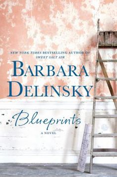 (F DelB) Blueprints by Barbara Delinsky | June 2015 - I didn't like this book.