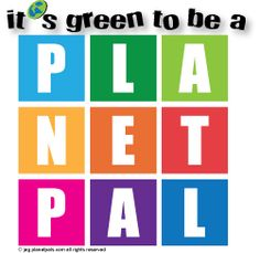 I'm a Planetpal---You can be a Planetpal, too! PlanetpalsBlog.com : Environmental Education Green Style