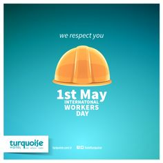 INTERNATIONAL WORKERS DAY. www.turquoise.com.tr