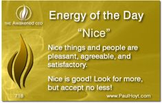 While Nice is not the most wonderful of compliments, it is definitely a step in the right direction and a very positive adjective. Nice can be the beginning of something marvelous and wonderful!