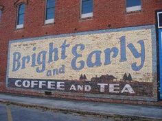 Bright and Early Coffee and Texas ghost sign, Hico Texas