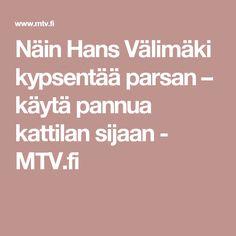 Näin Hans Välimäki kypsentää parsan – käytä pannua kattilan sijaan  - MTV.fi
