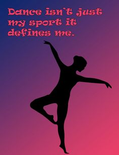 Dance Quote Dance isnt just my sport it  by PurposelyDesigned, $20.00