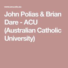John Polias & Brian Dare - ACU (Australian Catholic University)