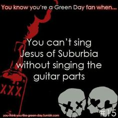 You Know Your A #GreenDay Fan When #15