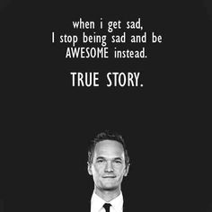 Barney Stinson has it all figured out.