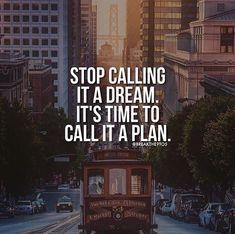 Stop calling it a dream..