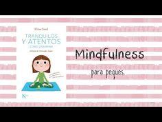 El mindfulness es una técnica de meditación para trabajar con niños. Aprendemos un poco más sobre ello gracias al libro TRANQUILOS Y ATENTOS COMO UNA RANA de la Editorial Kairós, para practicar mindfulness en casa.