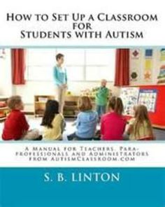 This electronic book version from AutismClassroom.com is a Mentor Teacher in a book! How to Set Up a Classroom for Students with Autism is a manual for teachers, paraprofessionals, related service providers and administrators new to working with students with autism or for professionals who would like to enhance their current autism classroom set-up. #autism #classroom  ( TpT )