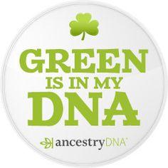 Green is in my DNA - #AncestryDNA #DNA #Irish #Genealogy #GeneticGenealogy #FamilyHistory