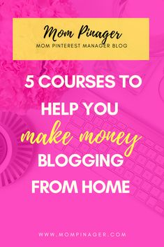 Are you starting a blog? Are you looking to take your blog to the next level? Do you want to make money blogging from home? If so, you should check out these 5 courses to help you make money blogging from home.