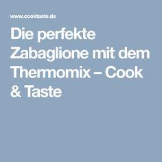 Die perfekte Zabaglione mit dem Thermomix – Cook & Taste