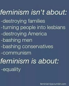 Those who do believe in everything but equality should not be considered feminists