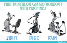A Mini Triathlon Cardio Workout With Machines | TwoTri.com