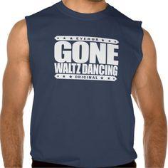 GONE WALTZ DANCING - Love Ballroom And Folk Dances Sleeveless T-shirts Tank Tops
