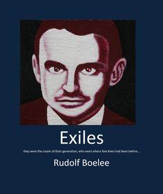 Rudolf Boelee EXILES  They were the cream of their generation, who went where few Kiwis had been before…  Charles Brasch, Robin Hyde, Dan Davin, Rewi Alley, James Bertram, Geoffrey Cox, John Mulgan.