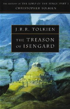 The Treason of Isengard: The History of the Lord of the Rings, Part Two (The History of Middle-Earth, Vol. by Christopher Tolkien Middle Earth Books, History Of Middle Earth, I Love Books, Good Books, Books To Read, Tolkien Books, Jrr Tolkien, Fantasy Book Covers, Fantasy Books