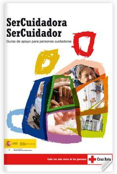 Acceso gratuito. Guía de Cuidados de apoyo para personas cuidadoras de SerCuidador Caregiver, Red Cross, Books To Read, Activities, People, Diversity, Style