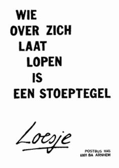 Loesje Sad Quotes, Words Quotes, Best Quotes, Inspirational Quotes, Sayings, The Words, Funny Letters, Courage Quotes, Dutch Quotes