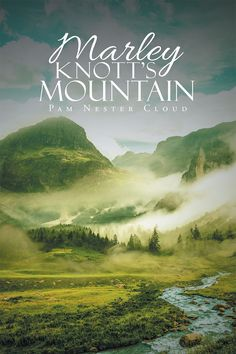 "Books | Christian Faith Publishing Pam Nester Cloud's new ""Marley Knott's Mountain"" is the story of how God would use the mountain, as hard and thick as it was, to bring a multitude of people to the Lord."