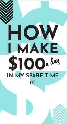 HOW I MAKE $100 PER DAY IN MY SPARE TIME