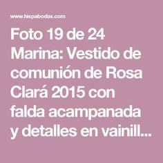 Foto 19 de 24 Marina: Vestido de comunión de Rosa Clará 2015 con falda acampanada y detalles en vainilla | HISPABODAS